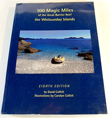 100 Magic Miles of the Great Barrier Reef: The Whitsunday Islands: David Colfelt