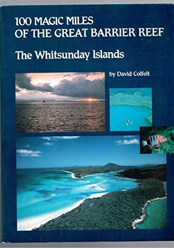 9780959083002: 100 Magic Miles of the Great Barrier Reef: The Whitsunday Islands
