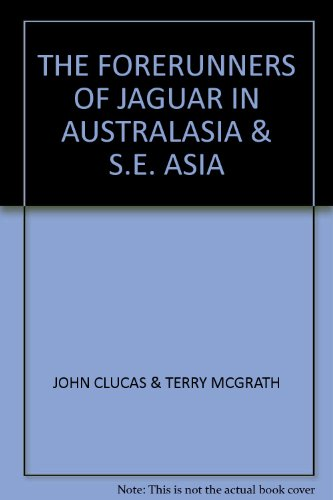 9780959107012: THE FORERUNNERS OF JAGUAR IN AUSTRALASIA & S.E. ASIA
