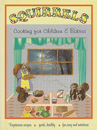 Squirrels cookbook for children & babies: Dutler, Maureen: