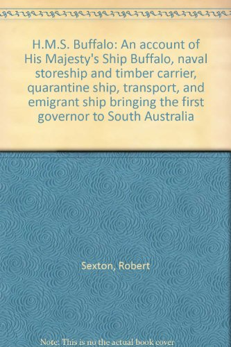 H.M.S. Buffalo: An Account of His Majesty's: Sexton, Robert