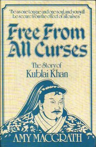 Free From All Curses: the story of Kublai Khan