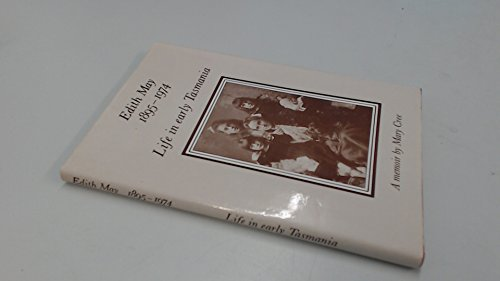 Edith May, 1895-1974: Life in Early Tasmania a Memoir: Cree, Mary