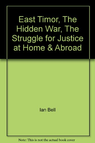 9780959192216: East Timor, The Hidden War, The Struggle for Justice at Home & Abroad
