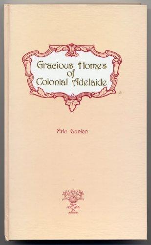 Gracious Homes of Colonial Adelaide: Gunton, Eric