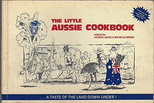 The Little Aussie Cookbook: Jaksic, George; Miran,