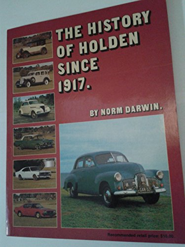 9780959228700: The History of Holden Since 1917