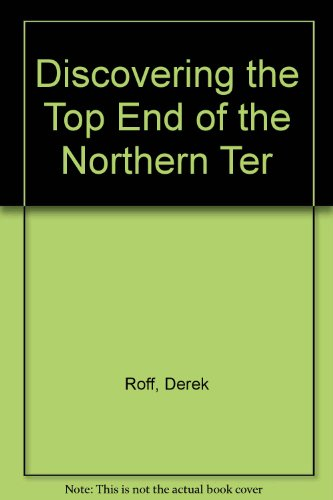 Discovering the Top End of Australia's Northern Territory: Roff, Derek
