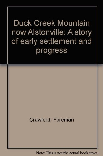 Duck Creek Mountain Now Alstonville. A Story of Early Settlement and Progress Told by the Son of ...