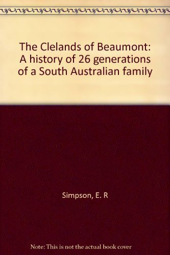 The Clelands of Beaumont - South Australian Family