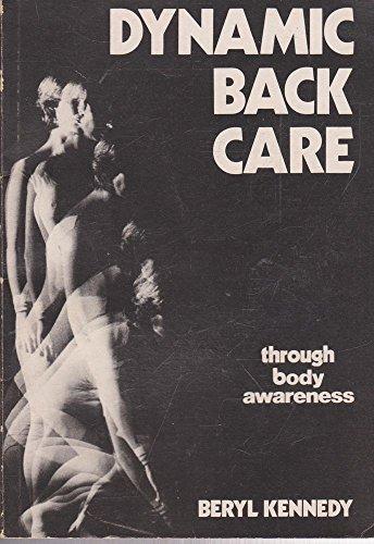 Dynamic Back Care Through Body Awareness.: Kennedy, Beryl.