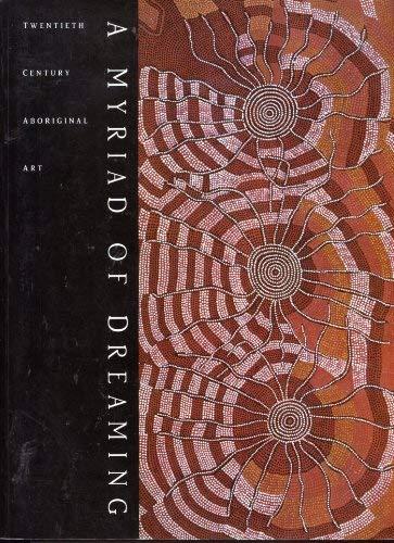 9780959274363: A Myriad of Dreaming - Twentieth Century Aboriginal Art