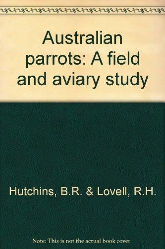 9780959298321: Australian Parrots: A Field and Aviary Study