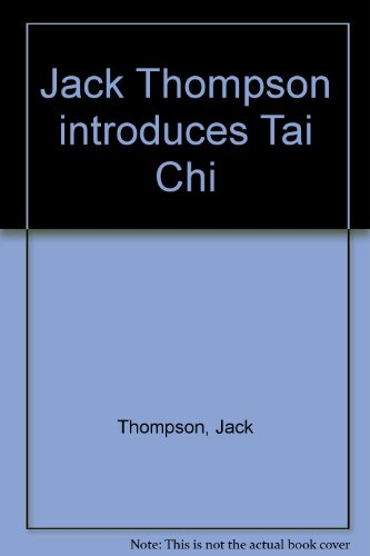 9780959317510: Jack Thompson Introduces Tai Chi With Tennyson Yiu: Tai Chi - The Gentle Ancient Chinese Art of Cultivating the Mind and Body