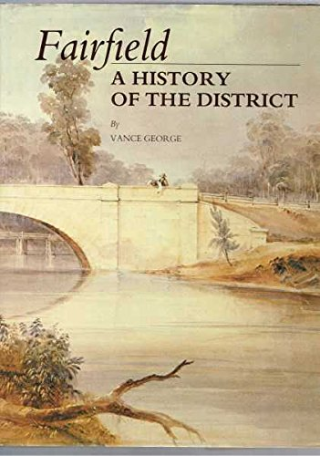 Fairfield, a History of the District: George, Vance; Edited By Pittard, Brenda