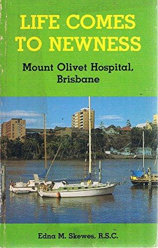9780959363104: Life Comes to Newness: Mount Olivet Hospital, Brisbane