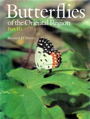 Butterflies of the Oriental Region: Lycaenidae, Riodimidae Pt. 3 (Butterflies of the World) (9780959363944) by Bernard D'Abrera