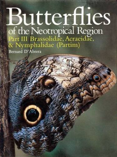 9780959363951: Butterflies of the Neotropical Region: Brassolidae, Acraeidae, Nymphalidae (Partim) Pt. 3 (Butterflies of the World)