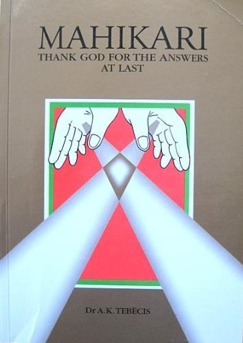 9780959367737: Mahikari : Thank God for the Answers at Last [Taschenbuch] by ANDIS K. Tebeci...