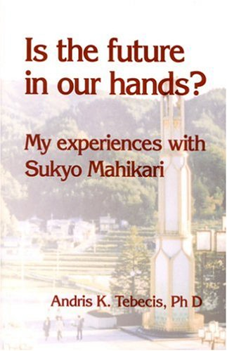 9780959367744: Is the Future in Our Hands? My Experiences with Sukyo Mahikari