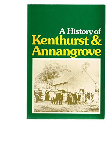 9780959370706: A HISTORY OF KENTHURST and ANNANGROVE