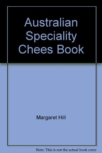 Australian Speciality Chees Book: Margaret Hill