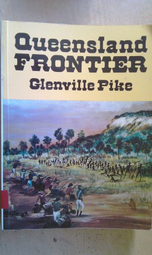 Queensland Frontier (9780959378320) by Glenville Pike