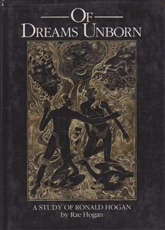 Of Dreams Unborn: A Study Of Ronald: Hogan, Rae (text):