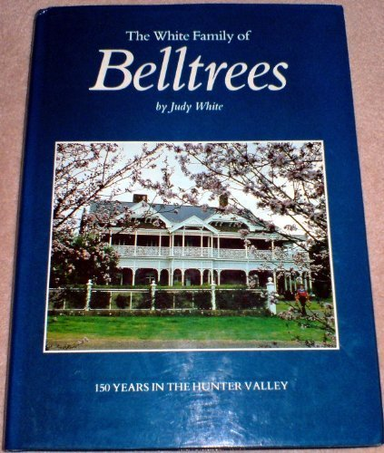 9780959396607: The White family of Belltrees: 150 years in the Hunter Valley