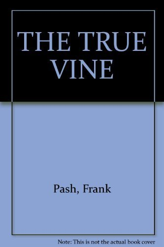 "The True Vine, A Unique Collection of Paintings and Poetry ""From Galilee to Gethsemene"": ..."