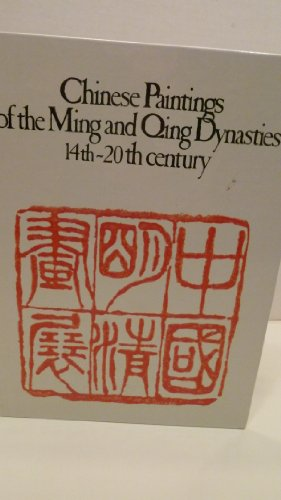 Chinese Paintings of the Ming and Qing Dynasties, 14th-20th Century: Capon, Edmund;Pang, Mae Anna