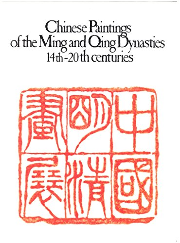 CHINESE PAINTINGS OF THE MING AND QING DYNASTIES, 14th - 20th Century