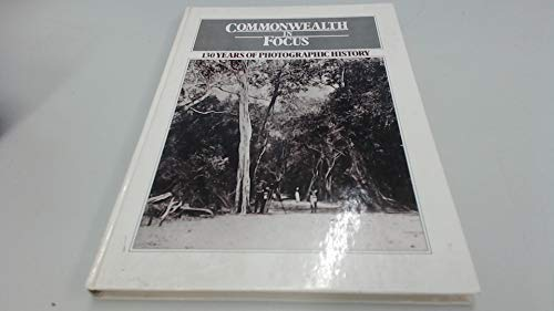 Commonwealth in Focus: 130 Years of Photographic History: Simpson, Donald; Lyon, Peter