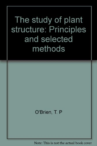 9780959417401: The study of plant structure: Principles and selected methods