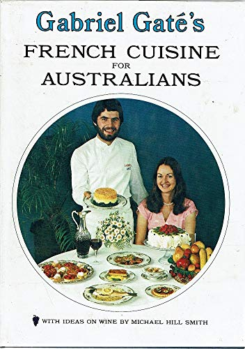 9780959421200: Gabriel Gate's French Cuisine for Australians