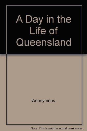 A Day in the Life of Queensland