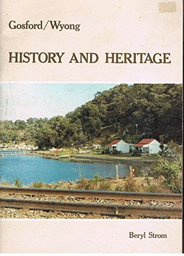 9780959442526: Gosford/Wyong: History and Heritage