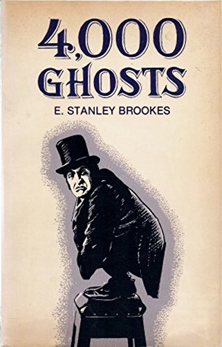 4,000 Thousand Ghosts (My Four Thousand Ghosts): Brookes, E. Stanley