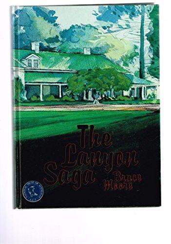 The Lanyon Saga: A History of the: Moore, Bruce