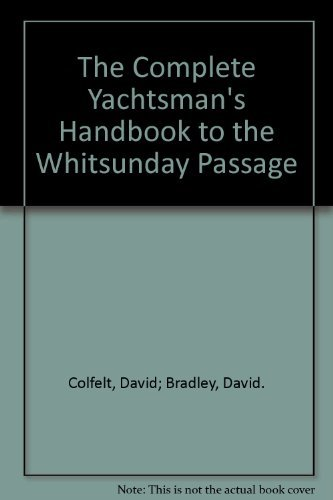 9780959472516: The Complete Yachtsman's Handbook To the Whitsunday Passage