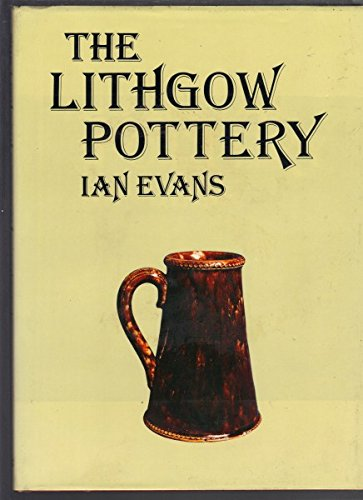 The Lithgow pottery: Evans, Ian