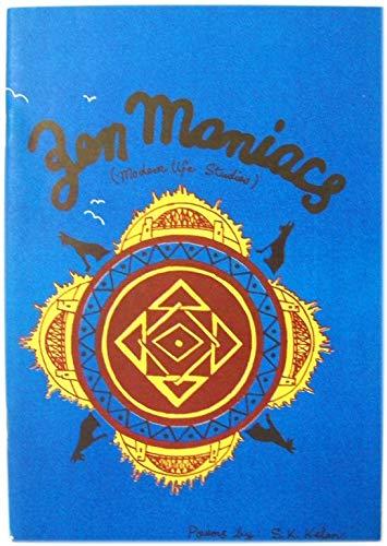 Zen maniacs (modern life studies): Stephen K Kelen