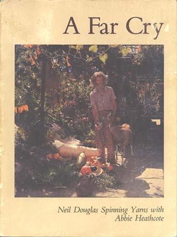 9780959509502: A Far Cry: Neil Douglas Spinning Yarns with Abbie Heathcote