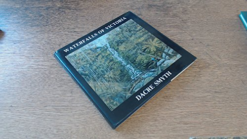 Waterfalls of Victoria A Seventh Book of Paintings, Poetry and Prose