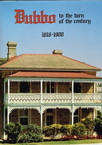 Dubbo to the Turn of the Century. 1818-1900: Dormer, Marion.