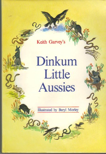 Keith Garvey's Dinkum Little Aussies (9780959520651) by Keith Garvey