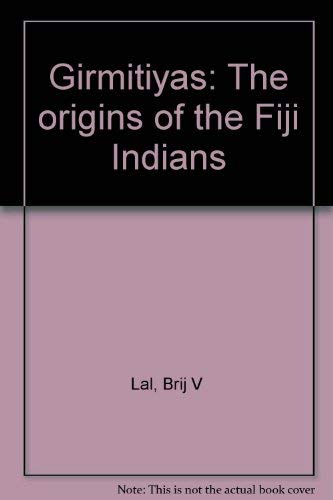 9780959547733: Girmitiyas: The origins of the Fiji Indians