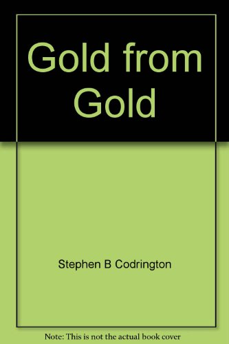 Gold From Gold: The History Of Dairying: Codrington, Stephen