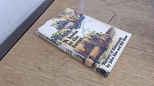 Cala Munnda: A Home in the Forest History of Kalamunda: Slee,John and Shaw Bill