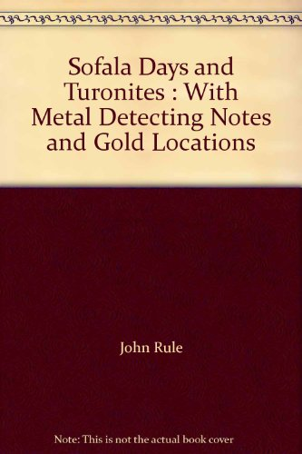 9780959590227: Sofala Days and Turonites : With Metal Detecting Notes and Gold Locations